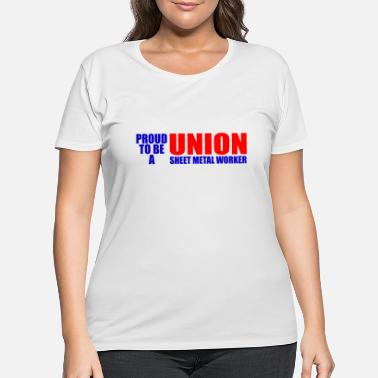United Auto Workers Union Worker - proud to be a union sweet metal worker - Women's Plus Size T-Shirt
