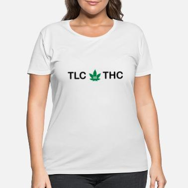 Tlc TLC IS THC - Women's Plus Size T-Shirt