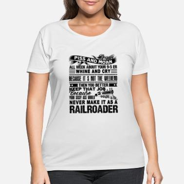 Bnsf Never Make It As A Railroader Shirt - Women's Plus Size T-Shirt