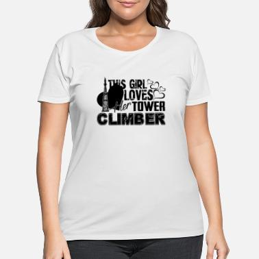 Tower Climber Hoodied This Girl Loves Her Tower Climber Shirt - Women's Plus Size T-Shirt