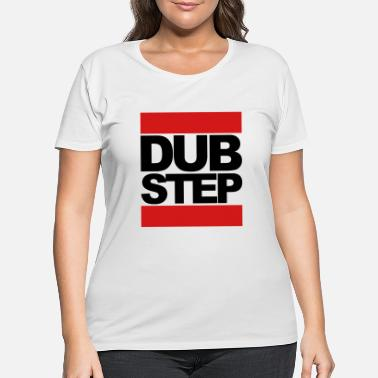 Dubstep Dubstep - Women's Plus Size T-Shirt