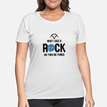Wait Geology - Wait I See A Rock - Women's Plus Size T-Shirt