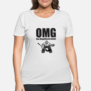 Funny Hockey OMG One Magnificent Goalie Hockey - Women's Plus Size T-Shirt