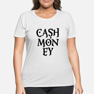 Cash Money Cash Money - Women's Plus Size T-Shirt