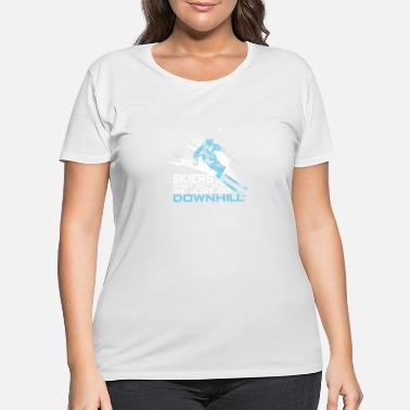 Go Snowmobiling Skiers Don't Get Old We Just Go Downhill - Women's Plus Size T-Shirt