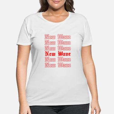 New Wave New Wave - Women's Plus Size T-Shirt