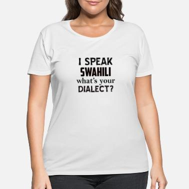 Dialect swahili dialect - Women's Plus Size T-Shirt