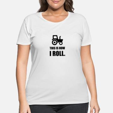 Brand This Is How I Roll Tracto - Women's Plus Size T-Shirt