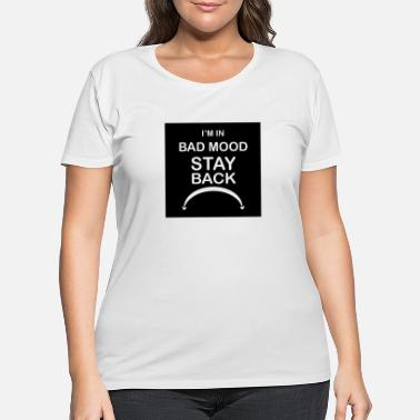 Bad Mood bad mood - Women's Plus Size T-Shirt