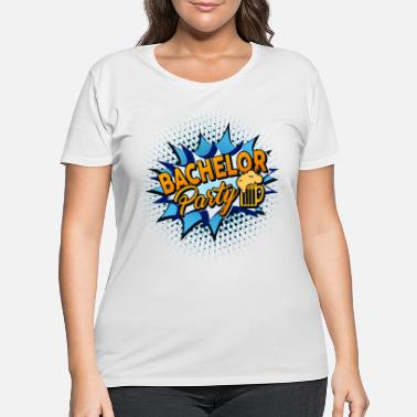 Wedding Party Junggesellenabschied Bachelor Party Team - Women's Plus Size T-Shirt