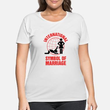 Marriage Slave Marriage - Marriage Symbol - Women's Plus Size T-Shirt