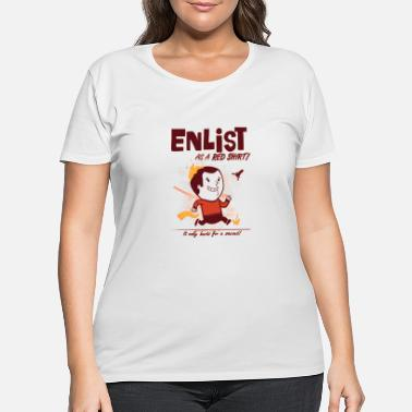 Enlisted ENLIST as a Red Shirt! - Women's Plus Size T-Shirt