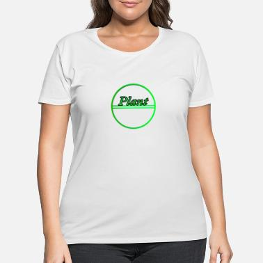 Plant Grounds Plant - Women's Plus Size T-Shirt