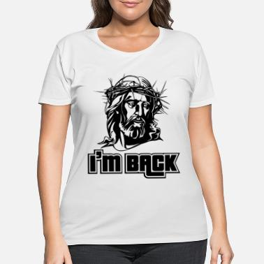 Tradition Easter I'm Back Jesus Christ - Women's Plus Size T-Shirt