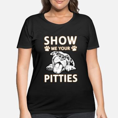 Pittie Show Me Your Pitties - Women's Plus Size T-Shirt
