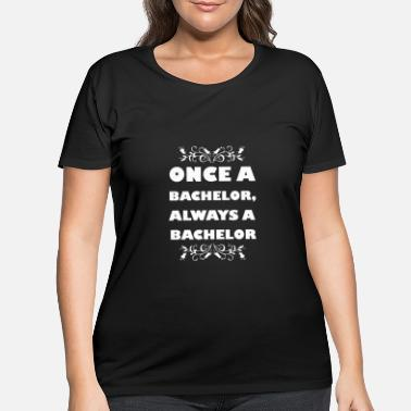 Bachelor Bachelor - Women's Plus Size T-Shirt