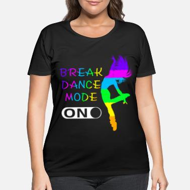 Break Dance Break Dance - Women's Plus Size T-Shirt