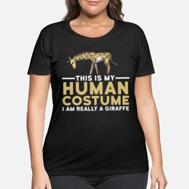 Spirit This Is My Human Costume I'm Really A Giraffe - Women's Plus Size T-Shirt