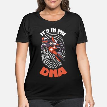 Scooter Dirtbike Dirtbiking - Its in my DNA - Women's Plus Size T-Shirt