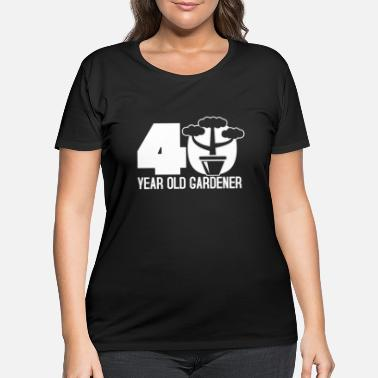 40 Year Old 40 years old gardener - Women's Plus Size T-Shirt