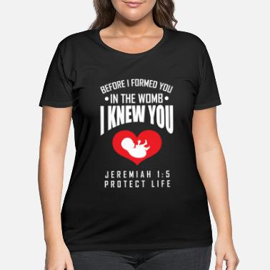 Pro Pro-Life T-Shirt Jeremiah 1:5 Before I Formed You - Women's Plus Size T-Shirt