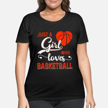 Vector Just A Girl Who Loves Basketball - Women's Plus Size T-Shirt