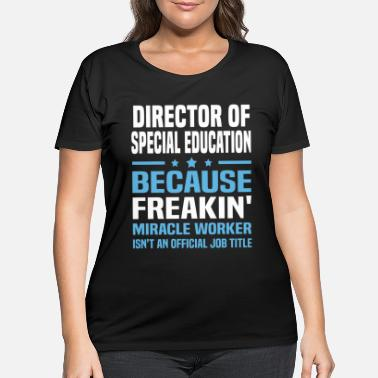 Director Director of Special Education - Women's Plus Size T-Shirt