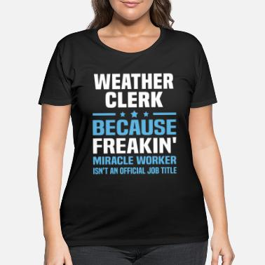 Weather Weather Clerk - Women's Plus Size T-Shirt