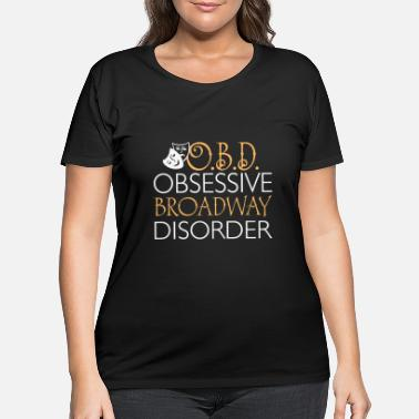 Broadway Obsessive Broadway Disorder - Women's Plus Size T-Shirt