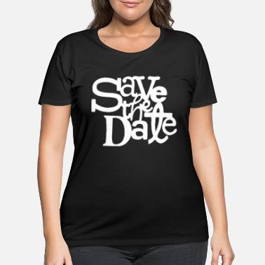 Date Of Birth Save The Date - Women's Plus Size T-Shirt