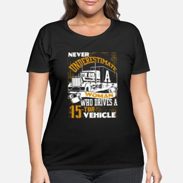 A Woman Who Drivers A Truck T Shirt - Women's Plus Size T-Shirt