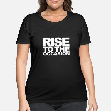 Occasion Rise to the Occasion White - Women's Plus Size T-Shirt