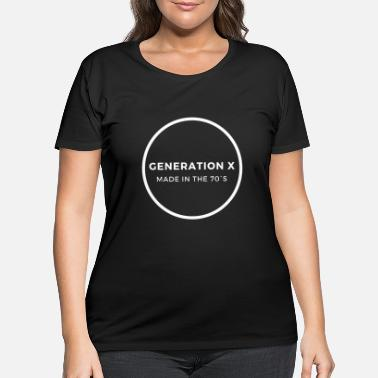 50 Plus Generation X - Made in the 70's - Women's Plus Size T-Shirt