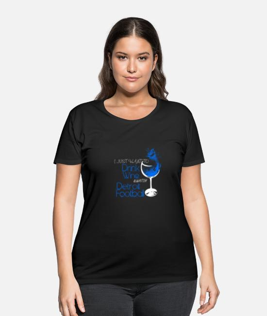Detroit T-Shirts - Detroit - Just want to drink wine & watch football - Women's Plus Size T-Shirt black