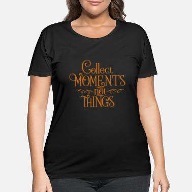 Stylish Collection moments not things Title of Calligraphy - Women's Plus Size T-Shirt
