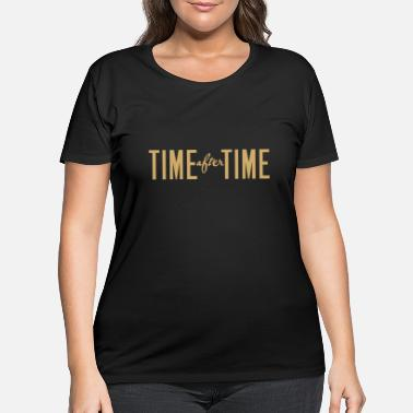 Times Time After Time - Women's Plus Size T-Shirt