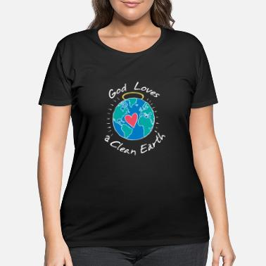 Clean Earth God Loves a Clean Earth - Women's Plus Size T-Shirt