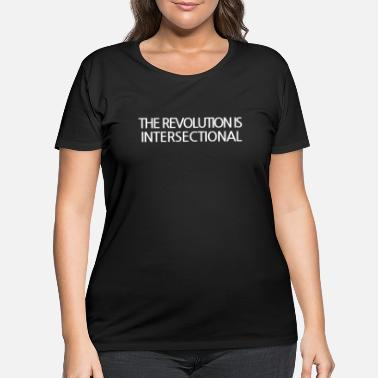 Intersectionality The Revolution is Intersectional - Women's Plus Size T-Shirt