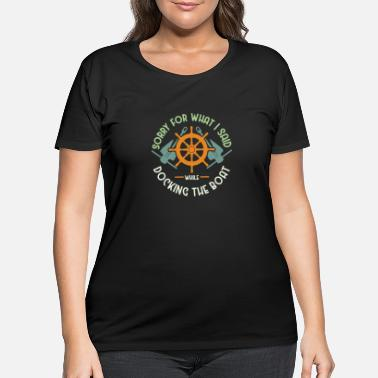 Watercraft Boat Owner product | Docking The Boat Tee Idea - Women's Plus Size T-Shirt