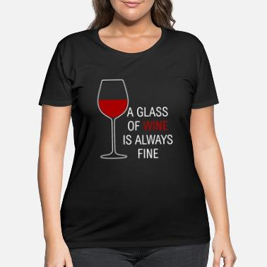 A glass of red wine - Funny gift for wine lovers - Women's Plus Size T-Shirt