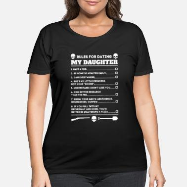 Dating Rules Dating My Daughter - Women's Plus Size T-Shirt
