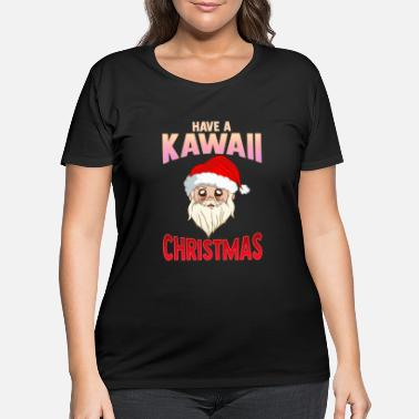 Kawaii Have a Kawaii Christmas Funny Anime Santa Claus - Women's Plus Size T-Shirt