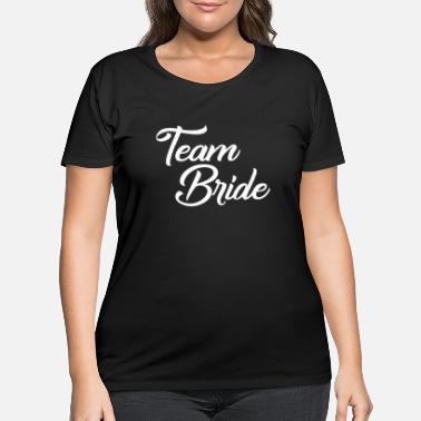 Team Bride Team Bride - Women's Plus Size T-Shirt
