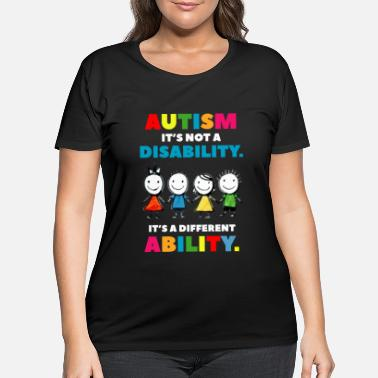 Autism it s not a Disability Autism Awareness Day - Women's Plus Size T-Shirt