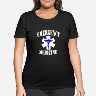 Medicine Emergency Medicine Shirt - Women's Plus Size T-Shirt