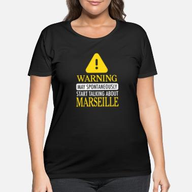 Marseille WARNING!: Marseille - Women's Plus Size T-Shirt