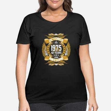 October October 1975 42 Years Of Being Awesome - Women's Plus Size T-Shirt