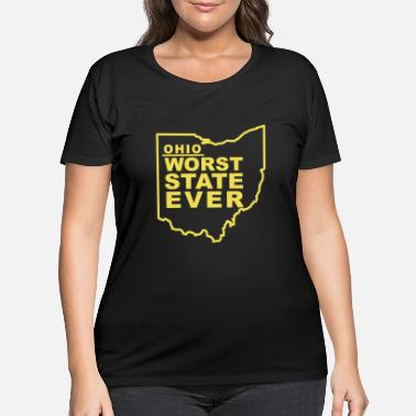 Worst State OHIO WORST STATE EVER - Women's Plus Size T-Shirt