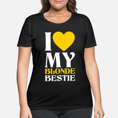 I Love My Blonde Bestie I Love My Blonde Bestie - I Love My Brunette Best - Women's Plus Size T-Shirt