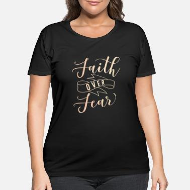 Over Faith Over Fear Christian Religious Blessed - Women's Plus Size T-Shirt